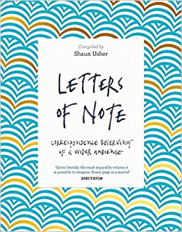 Free PDF Letters of Note: Correspondence Deserving of a Wider Audience, by Shaun Usher