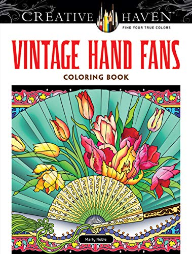 Creative Haven Vintage Hand Fans Coloring Book (Creative Haven Coloring Books)