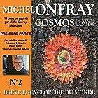Cosmos : La vie, l'animal (Brève encyclopédie du monde 2.1) Discours Auteur(s) : Michel Onfray Narrateur(s) : Michel Onfray
