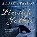 Fireside Gothic Audiobook by Andrew Taylor Narrated by Leighton Pugh, Peter Noble, Anna Bentinck