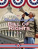 Understanding the Bill of Rights, Sally Isaacs and Baron Bedeksy, 0778743799