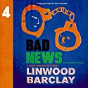 Bad News: A Zack Walker Mystery, Book 4 Audiobook by Linwood Barclay Narrated by William Hope