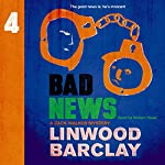 Bad News: A Zack Walker Mystery, Book 4 | Linwood Barclay
