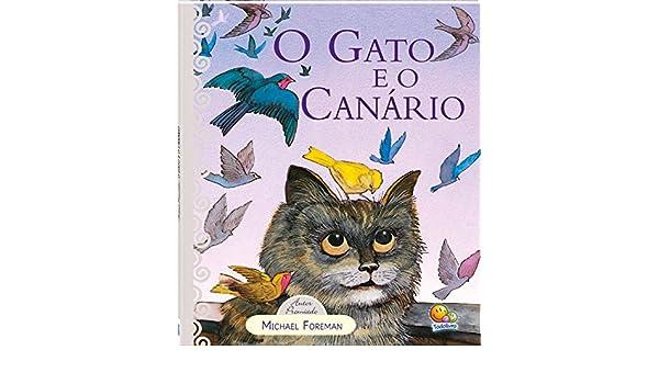 O Gato e o Canário - Coleção Autores Premiados: Michael Foreman: 9788573985719: Amazon.com: Books