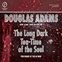 The Long Dark Tea-Time of the Soul Audiobook by Douglas Adams Narrated by Douglas Adams