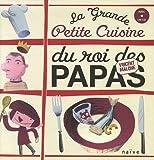 """Afficher """"La grande petite cuisine du roi des papas"""""""