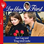 Aus Lug und Trug wird Liebe (Der kleine Fürst 111) | Viola Maybach