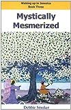 Mystically Mesmerized, Debbie Smoker, 0971879125