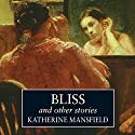 Bliss and Other Stories Audiobook by Katherine Mansfield Narrated by Miriam Margolyes