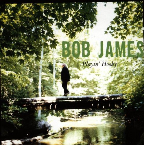 Bob James - Playin Hooky - Zortam Music