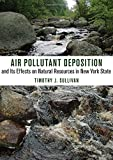 img - for Air Pollutant Deposition and Its Effects on Natural Resources in New York State book / textbook / text book