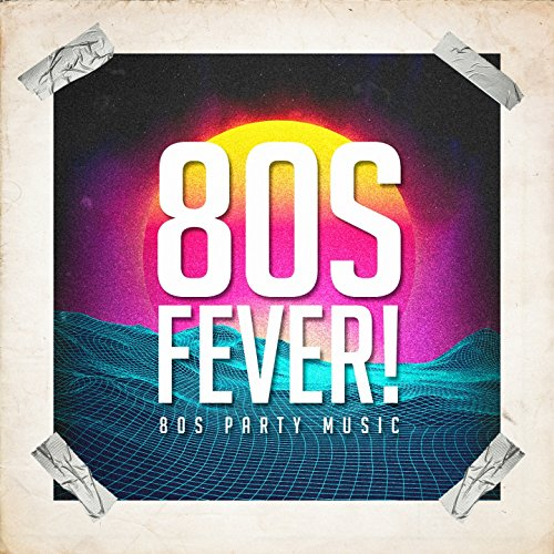 80S Fever! - 80S Party