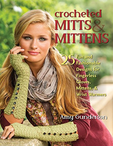 Crocheted Mitts & Mittens: 25 Fun and Fashionable Designs for Fingerless Gloves, Mittens, & Wrist ()