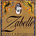 Zabelle Audiobook by Nancy Kricorian Narrated by Suzanne Toren