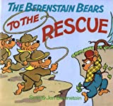 The Berenstain Bears to the Rescue, Stan Berenstain and Jan Berenstain, 0394859235
