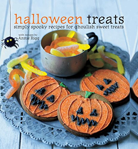 Halloween Treats: Simply spooky recipes for ghoulish sweet (Halloween Treats Recipes Uk)