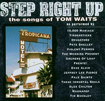 Step Right Up The Songs Of Tom Waits