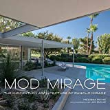 img - for Mod Mirage: The Midcentury Architecture of Rancho Mirage book / textbook / text book