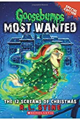 The 12 Screams of Christmas (Goosebumps Most Wanted Special Edition #2) Paperback