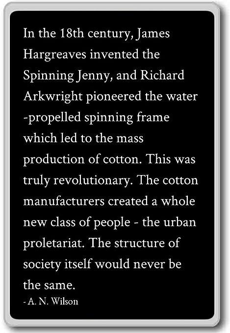 En el Siglo XVIII, James Hargreaves inventado... - A. N. Wilson ...