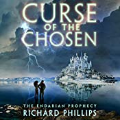Curse of the Chosen: The Endarian Prophecy, Book 3   Richard Phillips