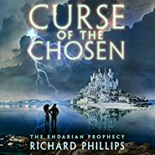 Curse of the Chosen: The Endarian Prophecy, Book 3 Audiobook by Richard Phillips Narrated by Caitlin Davies