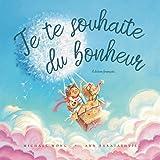 Je te souhaite du bonheur: Édition français (I Wish You Happiness: French edition) (Livres bilingues français)