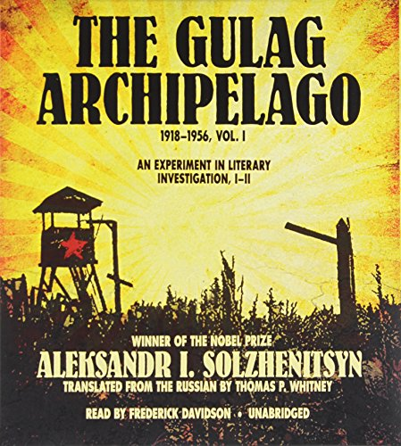 The Gulag Archipelago, 1918-1956: An Experiment in Literary Investigation, I-II