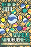 Marble Mindfulness, George Toth, 1450282776