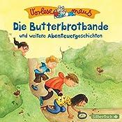 Die Butterbrotbande und weitere Abenteuergeschichten (Vorlesemaus) | Margit Auer