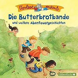 Die Butterbrotbande und weitere Abenteuergeschichten (Vorlesemaus)