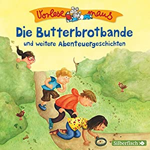 Die Butterbrotbande und weitere Abenteuergeschichten (Vorlesemaus) Hörbuch