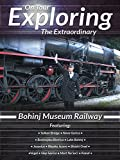 Exploring the Extraordinary - Bohinj Museum Railway