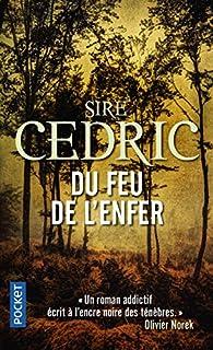Du feu de l'enfer, Sire Cédric