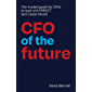 CFO of the Future: The trusted guide for CFOs to lead with IMPACT and create VALUE