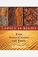 The Spice Is Right: Easy Indian Cooking for Today by Monica Bhide (2002-02-15) Mass Market Paperback