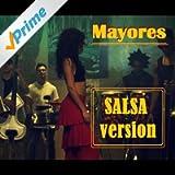 Mayores (Salsa Version)