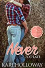 Never too Late (Laughing P Book 3)