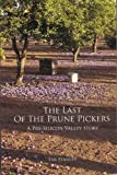 The Last of the Prune Pickers, Tim Stanley, 098423912X