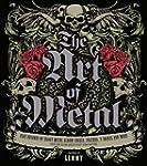 The Art of Metal: Five Decades of Hea...
