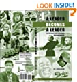 A Leader Becomes a Leader: Inspirational Stories of Leadership for a New Generation