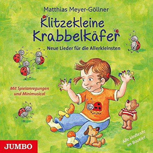 Klitzekleine Krabbelkäfer: Neue Lieder für die Allerkleinsten