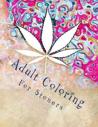 Adult Coloring For Stoners  Marijuana Themed Adult Coloring Book
