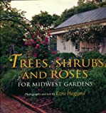 Trees, Shrubs, and Roses for Midwest Gardens, Ezra Haggard, 0253339618