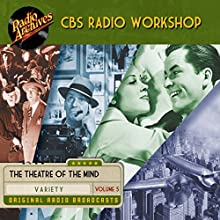CBS Radio Workshop, Volume 5 Radio/TV Program Auteur(s) : William Froug Narrateur(s) :  full cast