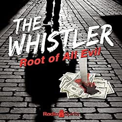The Whistler: Root of All Evil