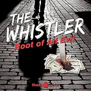 The Whistler: Root of All Evil Radio/TV Program