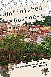 Unfinished Business: The Incomplete Works of the Y-City Writers