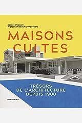 MAISONS CULTES - TRESORS DE L'ARCHITECTURE DEPUIS 1900 (French Edition) Hardcover