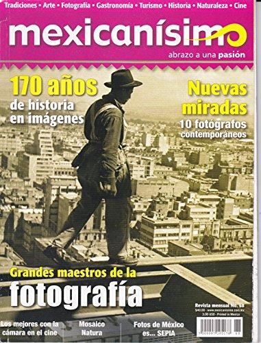 Revista mexicanísimo. Abrazo a una pasión. Número 68. 170 años de historia en imágenes